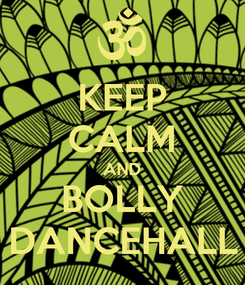 Poster: KEEP CALM AND BOLLY DANCEHALL