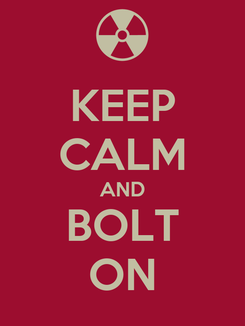Poster: KEEP CALM AND BOLT ON