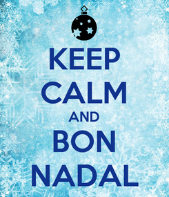 Poster: KEEP CALM AND BON NADAL