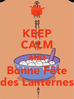 Poster: KEEP CALM AND Bonne Fête des Lanternes