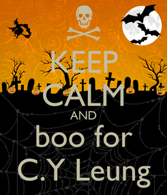 Poster: KEEP CALM AND boo for C.Y Leung
