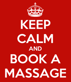 Poster: KEEP CALM AND BOOK A MASSAGE