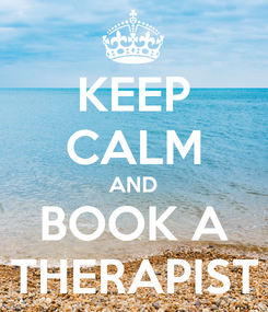 Poster: KEEP CALM AND BOOK A THERAPIST