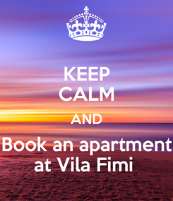 Poster: KEEP CALM AND Book an apartment at Vila Fimi