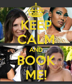 Poster: KEEP CALM AND BOOK ME!