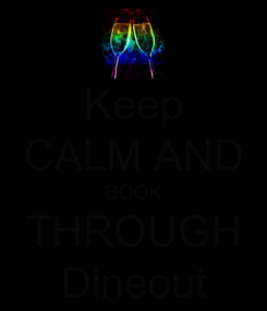 Poster: Keep CALM AND BOOK THROUGH Dineout