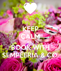 Poster: KEEP CALM AND BOOK WITH SEMPEERIA & CO.