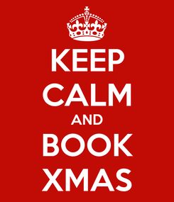 Poster: KEEP CALM AND BOOK XMAS