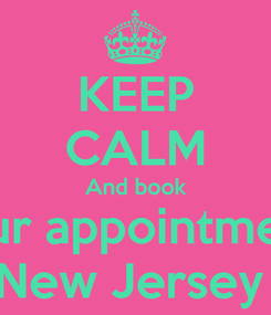 Poster: KEEP CALM And book Your appointments New Jersey