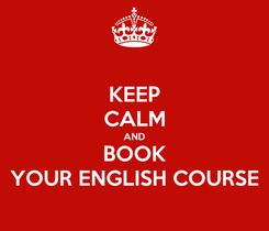 Poster: KEEP CALM AND BOOK YOUR ENGLISH COURSE
