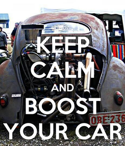 Poster: KEEP CALM AND BOOST YOUR CAR