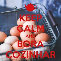 Poster: KEEP CALM AND BORA COZINHAR