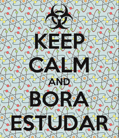 Poster: KEEP CALM AND BORA ESTUDAR