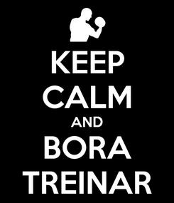 Poster: KEEP CALM AND BORA TREINAR
