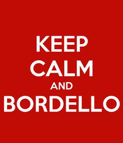 Poster: KEEP CALM AND BORDELLO