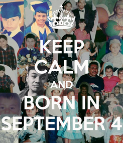 Poster: KEEP CALM AND BORN IN SEPTEMBER 4