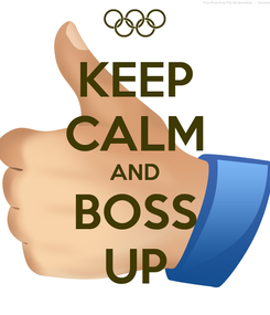 Poster: KEEP CALM AND BOSS UP