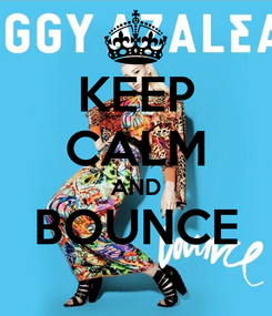 Poster: KEEP CALM AND BOUNCE