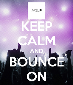 Poster: KEEP CALM AND BOUNCE ON