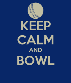 Poster: KEEP CALM AND BOWL