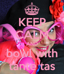 Poster: KEEP CALM AND bowl with tante tas