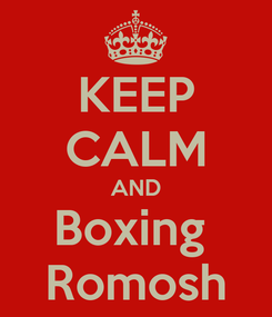 Poster: KEEP CALM AND Boxing  Romosh