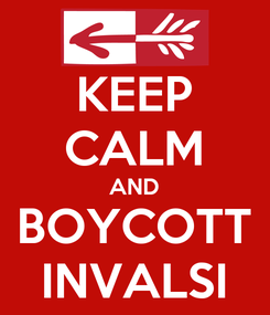 Poster: KEEP CALM AND BOYCOTT INVALSI