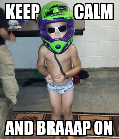 Poster: KEEP          CALM AND BRAAAP ON