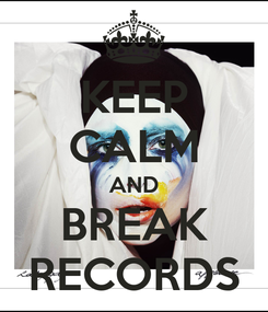 Poster: KEEP CALM AND BREAK RECORDS
