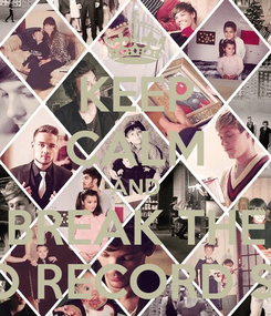 Poster: KEEP CALM AND BREAK THE VEVO RECORD SOML