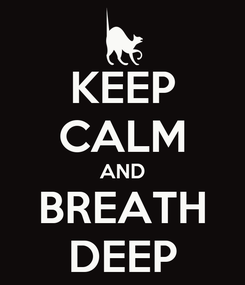 Poster: KEEP CALM AND BREATH DEEP