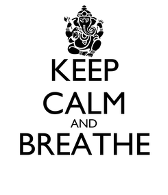 Poster: KEEP CALM AND BREATHE