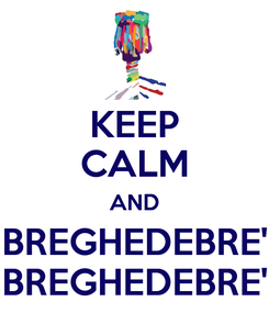Poster: KEEP CALM AND BREGHEDEBRE' BREGHEDEBRE'