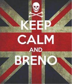 Poster: KEEP CALM AND BRENO
