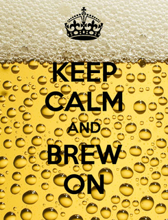 Poster: KEEP CALM AND BREW ON