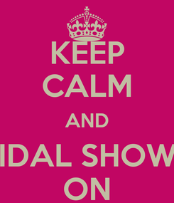 Poster: KEEP CALM AND BRIDAL SHOWER ON
