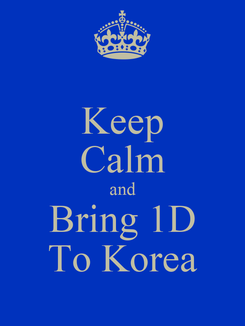 Poster: Keep Calm and Bring 1D To Korea