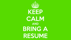 Poster: KEEP CALM AND BRING A RESUME