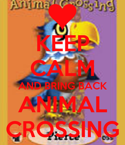 Poster: KEEP CALM AND BRING BACK ANIMAL CROSSING