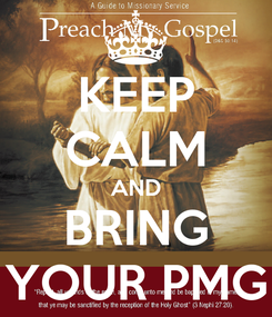 Poster: KEEP CALM AND BRING YOUR PMG