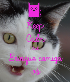 Poster: Keep Calm And Brinque comigo vó