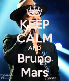 Poster: KEEP CALM AND Bruno Mars