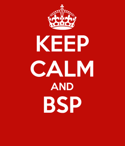 Poster: KEEP CALM AND BSP