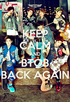 Poster: KEEP CALM AND BTOB BACK AGAIN