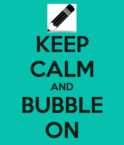 Poster: KEEP CALM AND BUBBLE ON