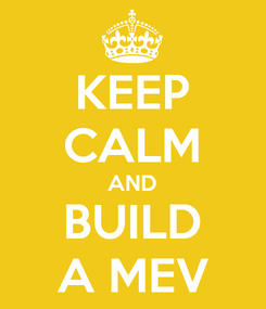 Poster: KEEP CALM AND BUILD A MEV