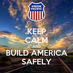 Poster: KEEP CALM AND BUILD AMERICA SAFELY