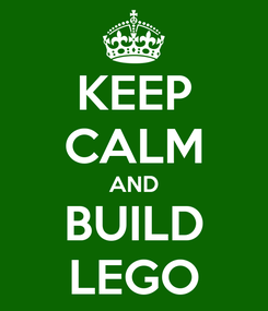 Poster: KEEP CALM AND BUILD LEGO
