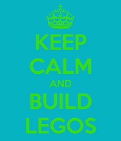 Poster: KEEP CALM AND BUILD LEGOS