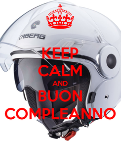 Poster: KEEP CALM AND BUON COMPLEANNO